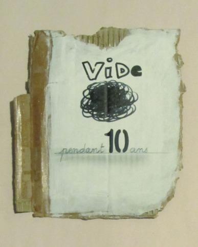 Vide depuis 10 ans; Techniques mixtes sur carton